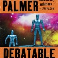 Hey, Debatable Space is featured in this month's Orbital Drop – download this  dangerously deranged novel for a paltry $2.99….! And check out that fancy new cover, which for the...